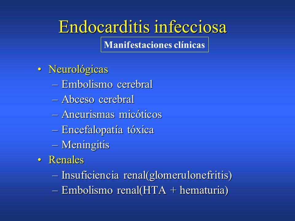 Endocarditis infecciosa Oftalmológicas:Oftalmológicas: –manchas de Roth Pulmonares:Pulmonares: –Edema pulmonar –Distres respiratorio –Infiltrados pulmonares(embolismo) Manifestaciones clínicas