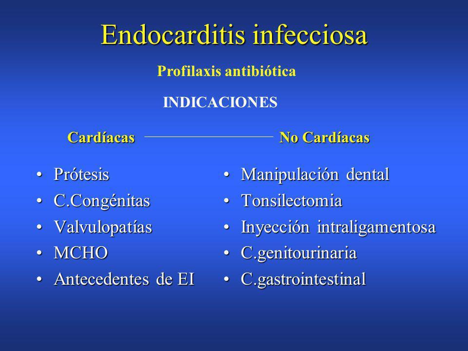 Endocarditis infecciosa Regurgitación valvular aguda no controlada rápidamenteRegurgitación valvular aguda no controlada rápidamente Insuficiencia cardíaca secundaria a disfunción protésicaInsuficiencia cardíaca secundaria a disfunción protésica Sepsis persistente (>10 días) pese a antibioterapia correctaSepsis persistente (>10 días) pese a antibioterapia correcta Endocarditis por microorganismos difíciles:hongos,gram(- ),estafilococo aureus(especialmente en prótesis y siempre que no haya una respuesta inmediata al tratamiento antibiotico)Endocarditis por microorganismos difíciles:hongos,gram(- ),estafilococo aureus(especialmente en prótesis y siempre que no haya una respuesta inmediata al tratamiento antibiotico) Abceso perivalvular o periprotésico o fístulas intracardíacasAbceso perivalvular o periprotésico o fístulas intracardíacas Embolismos de repetición con persistencia de imágenes de vegetaciones grandes y móviles en ecocardiogramaEmbolismos de repetición con persistencia de imágenes de vegetaciones grandes y móviles en ecocardiograma INDICACIONES DE CIRUGIA Otras