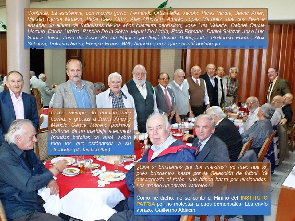 Comida Covadonga 19 de Noviembre 2013 FOTOSERIE dedicada a todos los Ex del INSTITUTO PATRIA Coordinador de la Gen58 Guillermo Alducin Varela Estimados compas del INSTITUTO PATRIA cerrado en 1973 en funciones hasta 1976 Ahora si llegué muy a tiempo para llevarles recuerdos de esta comida.
