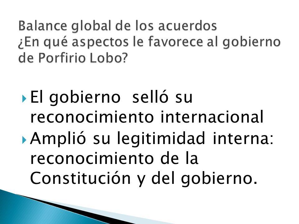 El gobierno selló su reconocimiento internacional Amplió su legitimidad interna: reconocimiento de la Constitución y del gobierno.