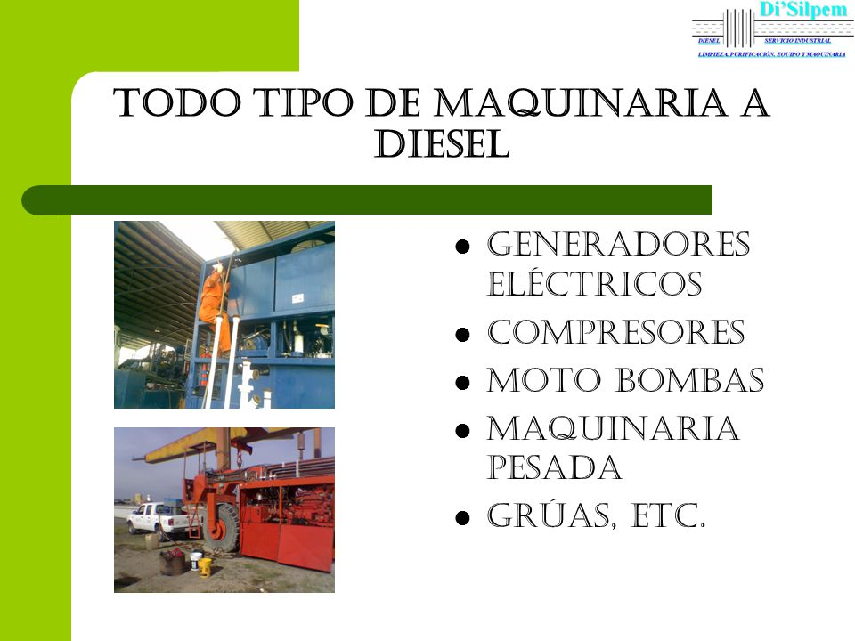 Todo tipo de maquinaria a diesel Generadores eléctricos Compresores Moto bombas MAQUINARIA PESADA GRÚAS, ETC.