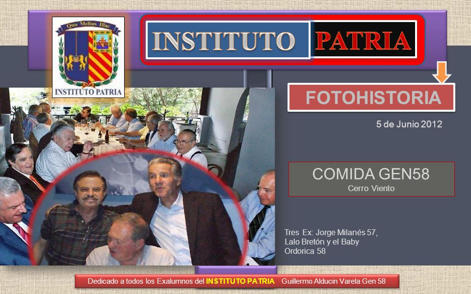 Risa y cordialidad son características de las reuniones de los Exalumnos del INSTITUTO PATRIA
