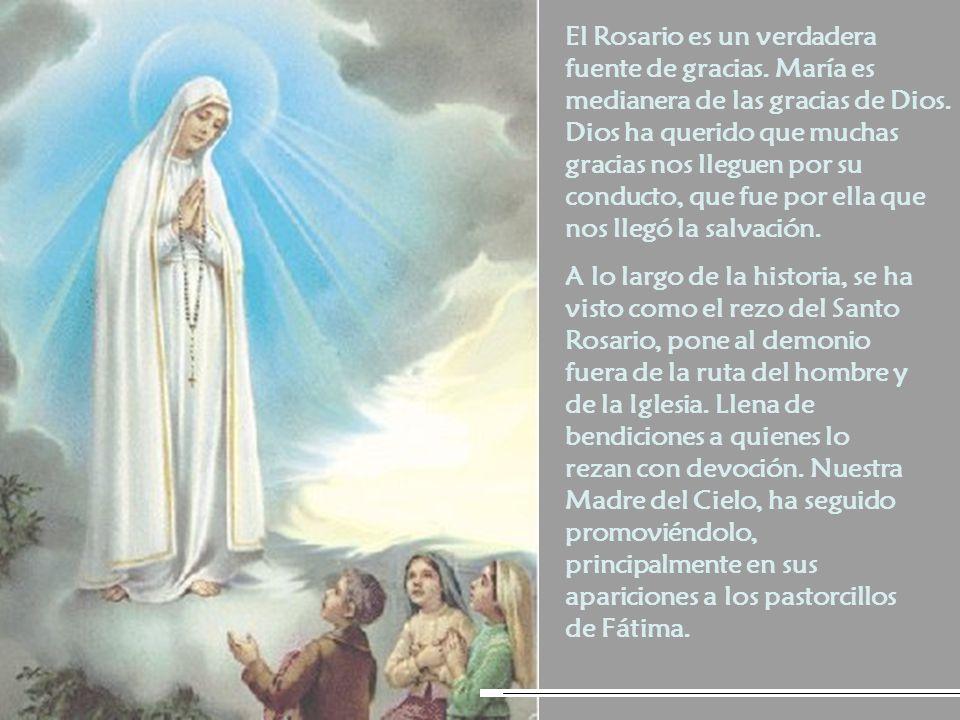 1.- Aquellos que recen con enorme fe el Rosario, recibirán gracias especiales.