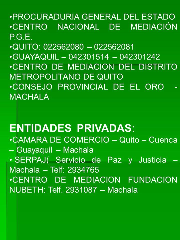 PROCURADURIA GENERAL DEL ESTADO CENTRO NACIONAL DE MEDIACIÓN P.G.E. QUITO: 022562080 – 022562081 GUAYAQUIL – 042301514 – 042301242 CENTRO DE MEDIACION