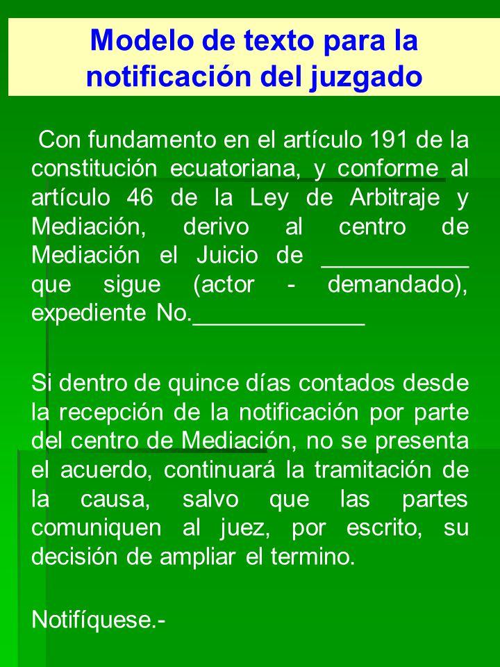 Modelo de texto para la notificación del juzgado Con fundamento en el artículo 191 de la constitución ecuatoriana, y conforme al artículo 46 de la Ley