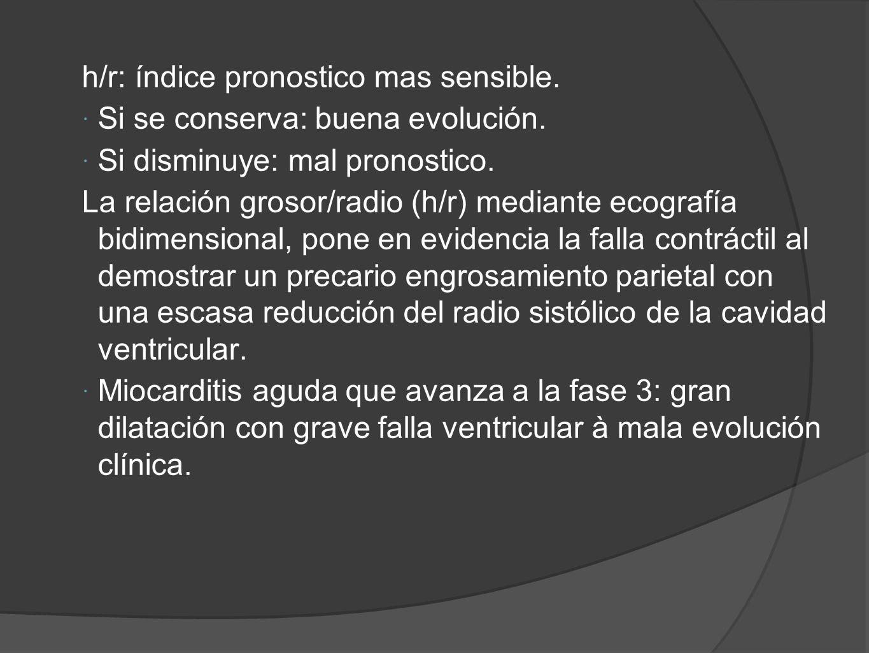 h/r: índice pronostico mas sensible.Si se conserva: buena evolución.