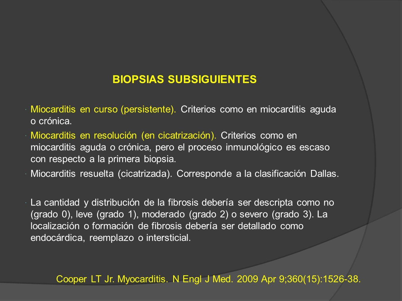 BIOPSIAS SUBSIGUIENTES Miocarditis en curso (persistente).