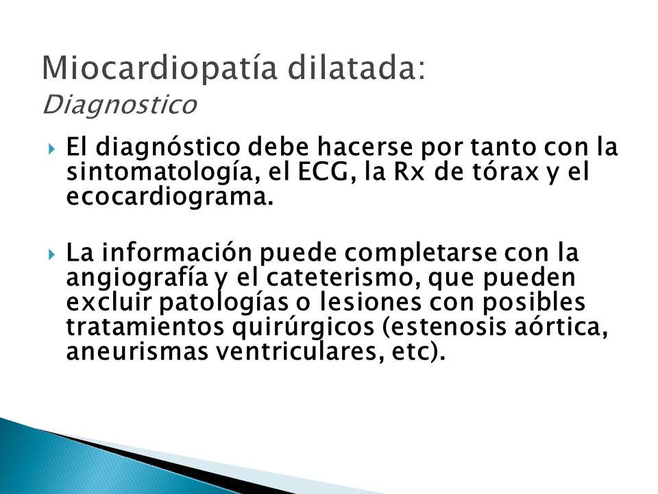 El diagnóstico debe hacerse por tanto con la sintomatología, el ECG, la Rx de tórax y el ecocardiograma.