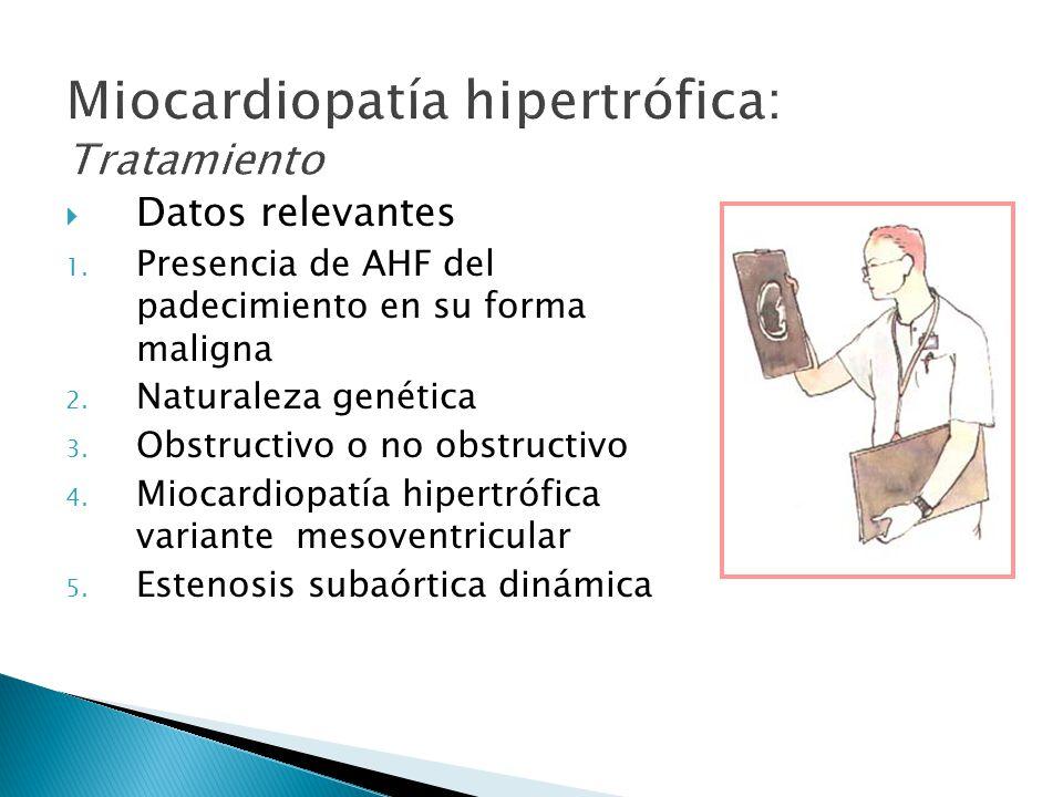 Datos relevantes 1.Presencia de AHF del padecimiento en su forma maligna 2.