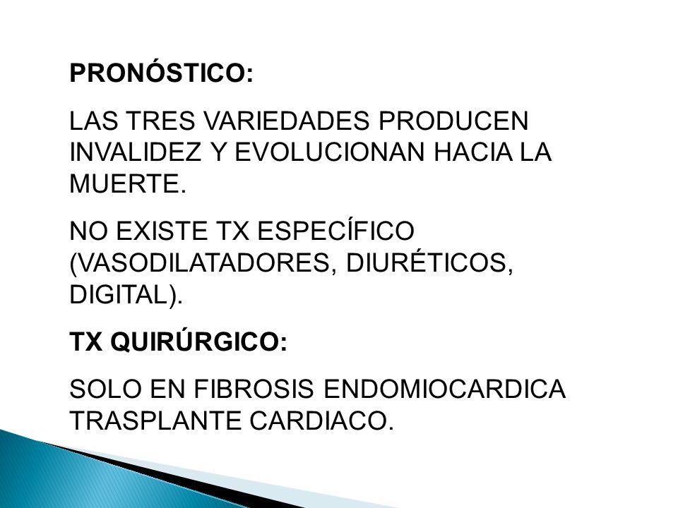 PRONÓSTICO: LAS TRES VARIEDADES PRODUCEN INVALIDEZ Y EVOLUCIONAN HACIA LA MUERTE.