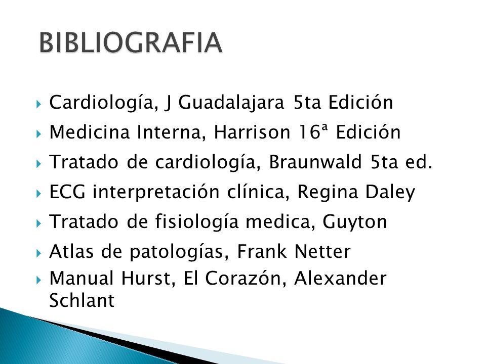 Cardiología, J Guadalajara 5ta Edición Medicina Interna, Harrison 16ª Edición Tratado de cardiología, Braunwald 5ta ed.