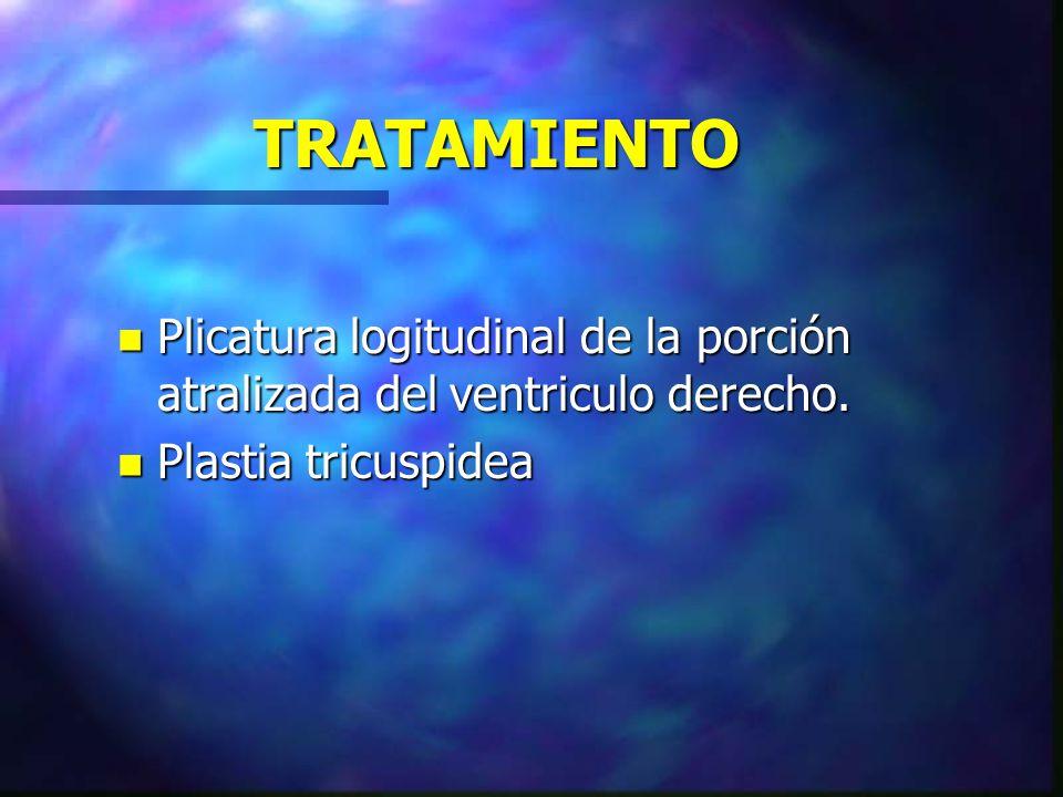 TRATAMIENTO n Plicatura logitudinal de la porción atralizada del ventriculo derecho. n Plastia tricuspidea