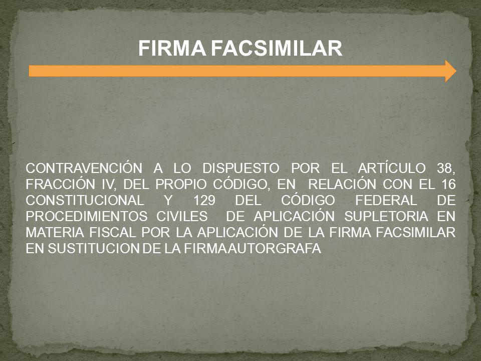 POR SER LA FIRMA AUTÓGRAFA LA EXPRESIÓN GRÁFICA DE LA VOLUNTAD DE QUIEN SUSCRIBE, SI EN LA RESOLUCIÓN IMPUGNADA HA SIDO SUSTITUIDA POR ALGUNA OTRA FORMA DE IMPRESIÓN, POR EJEMPLO LA FACSIMILAR ORTOGRÁFICA, DEBE CONCLUIRSE QUE TAL DOCUMENTO NO PUEDE ATRIBUIRSE A QUIEN SE SEÑALÓ COMO SU SUSCRIPTOR, CARECIENDO POR LO MISMO DE AUTENTICIDAD NOMBRE Y RUBRICA FIRMA FACSIMILAR