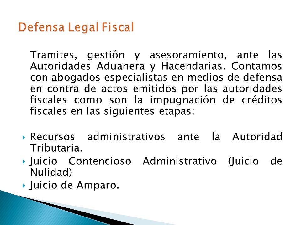 Tramites, gestión y asesoramiento, ante las Autoridades Aduanera y Hacendarias. Contamos con abogados especialistas en medios de defensa en contra de