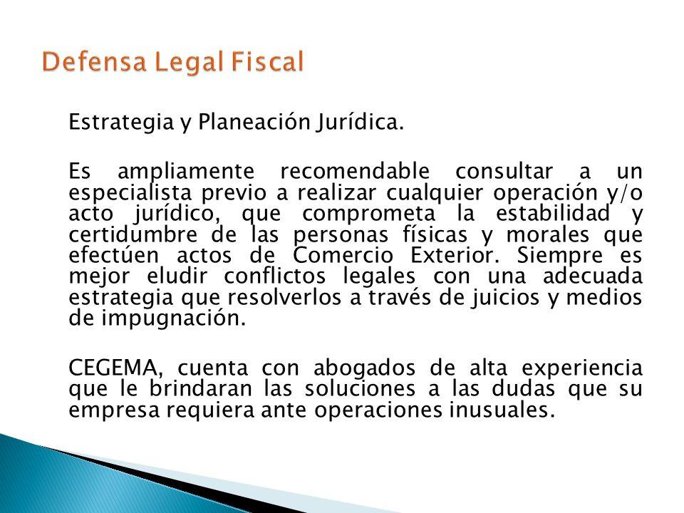 Estrategia y Planeación Jurídica. Es ampliamente recomendable consultar a un especialista previo a realizar cualquier operación y/o acto jurídico, que