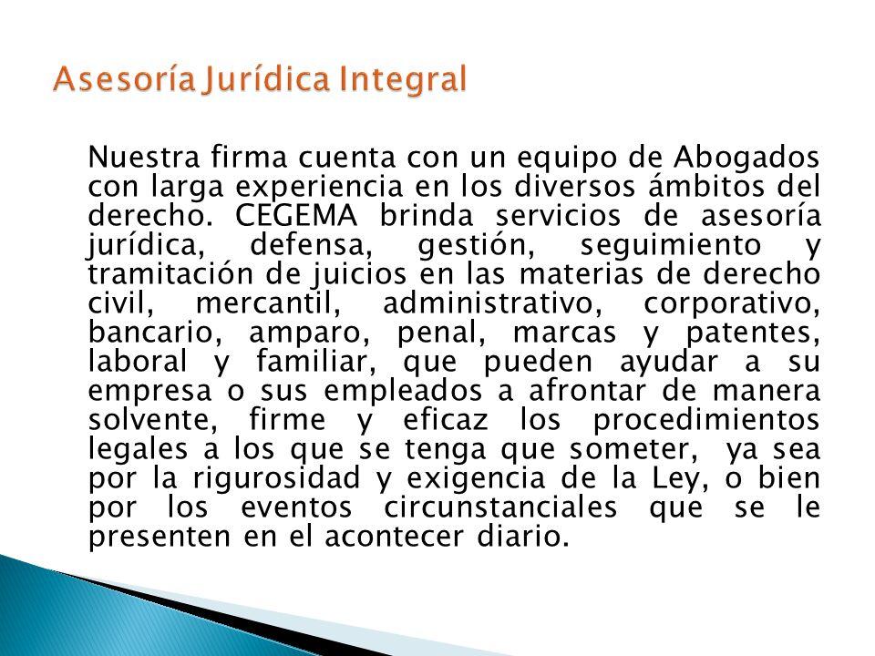 Nuestra firma cuenta con un equipo de Abogados con larga experiencia en los diversos ámbitos del derecho. CEGEMA brinda servicios de asesoría jurídica