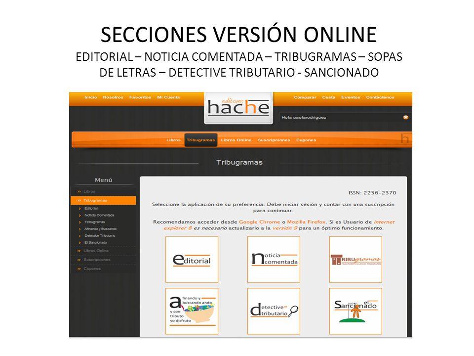 SECCIONES VERSIÓN ONLINE EDITORIAL – NOTICIA COMENTADA – TRIBUGRAMAS – SOPAS DE LETRAS – DETECTIVE TRIBUTARIO - SANCIONADO