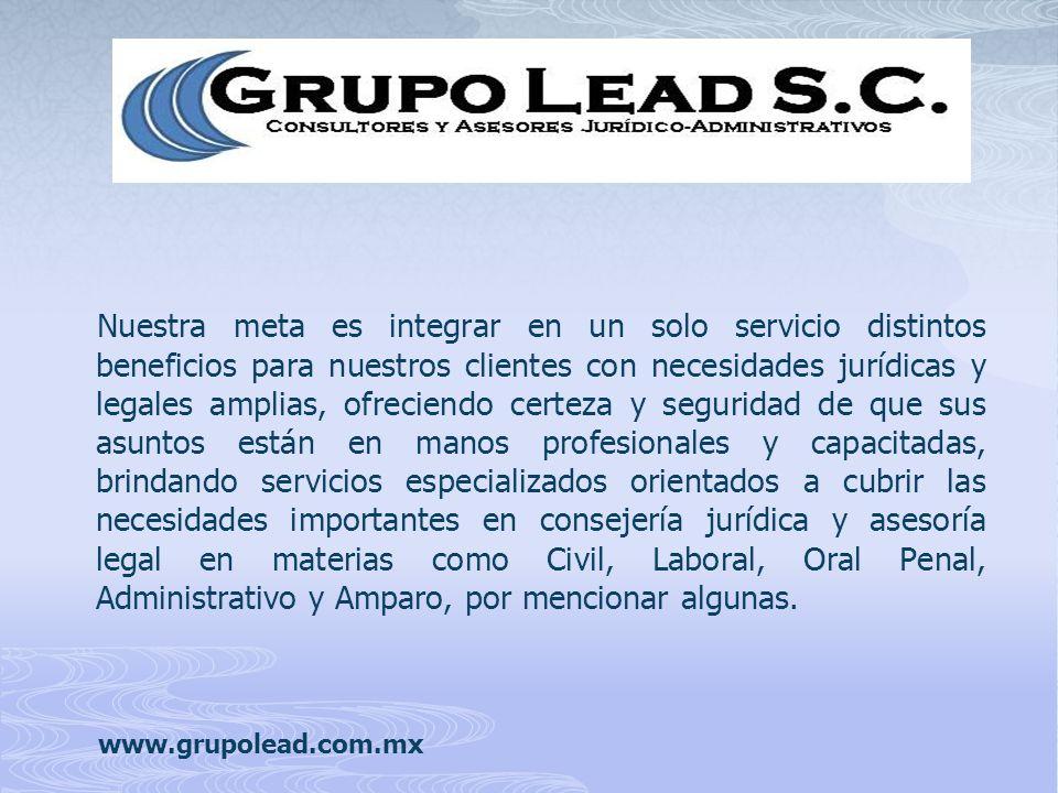 Nuestra meta es integrar en un solo servicio distintos beneficios para nuestros clientes con necesidades jurídicas y legales amplias, ofreciendo certe
