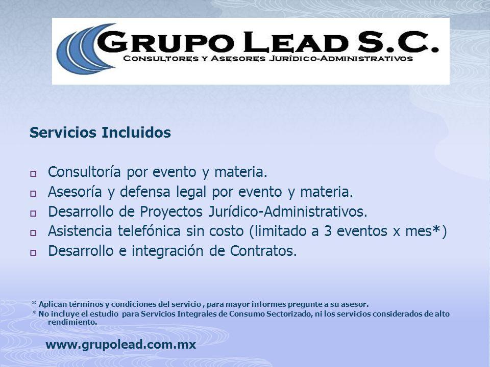 Servicios Incluidos Consultoría por evento y materia. Asesoría y defensa legal por evento y materia. Desarrollo de Proyectos Jurídico-Administrativos.