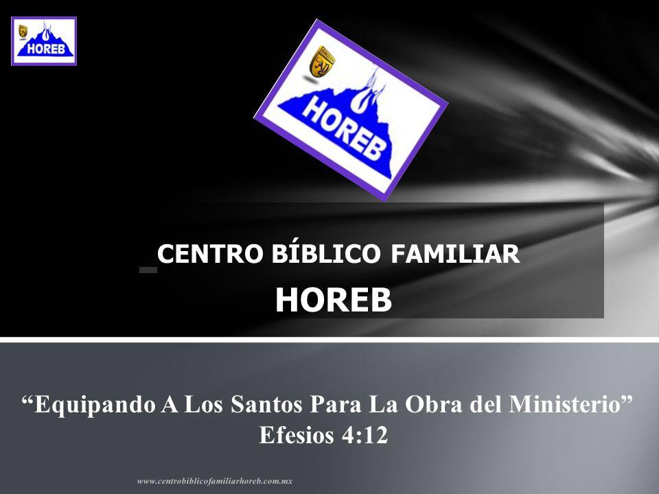www.centrobiblicofamiliarhoreb.com.mx www.facebook.com.mx/horeb.centrobiblico