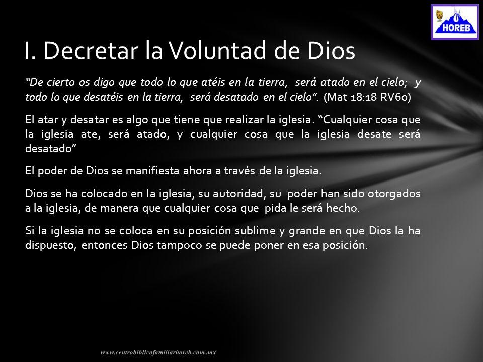 Decretar la voluntad de Dios, armonizar la voluntad humana, congregarse.