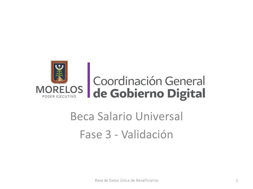 Beca Salario Universal Fase 3 - Validación 1Base de Datos Única de Beneficiarios