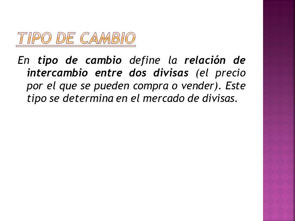 """La presentaci�n """"En tipo de cambio define la relaci�n de ..."""