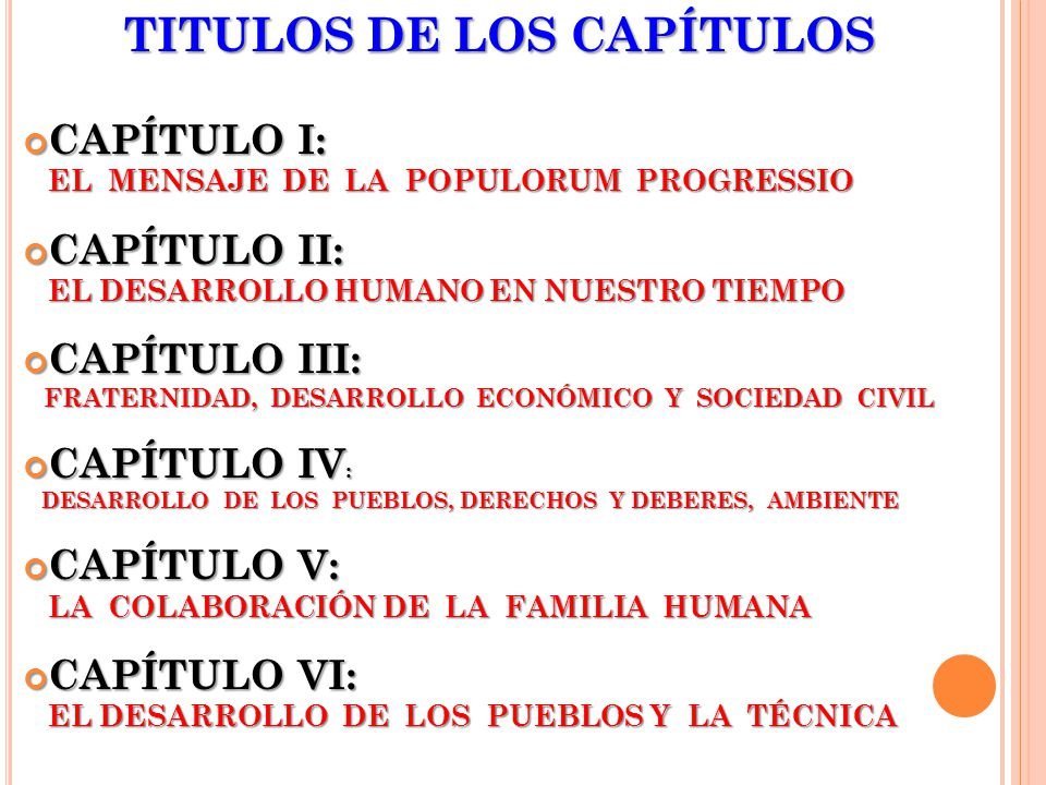TITULOS DE LOS CAPÍTULOS TITULOS DE LOS CAPÍTULOS CAPÍTULO I: CAPÍTULO I: EL MENSAJE DE LA POPULORUM PROGRESSIO EL MENSAJE DE LA POPULORUM PROGRESSIO