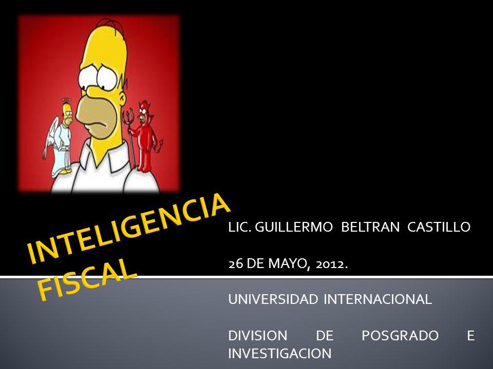 ¿A quien le falta? ¿Quién la necesita? LIC. GUILLERMO BELTRAN CASTILLO 26 DE MAYO, 2012. UNIVERSIDAD INTERNACIONAL DIVISION DE POSGRADO E INVESTIGACIO