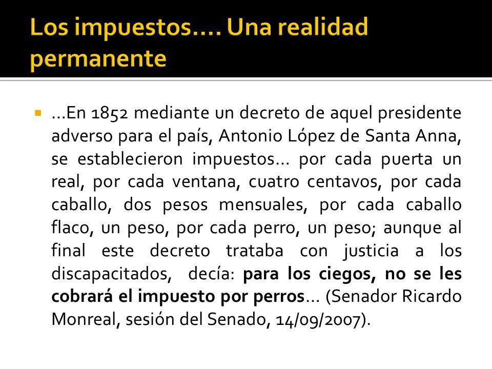 …En 1852 mediante un decreto de aquel presidente adverso para el país, Antonio López de Santa Anna, se establecieron impuestos… por cada puerta un rea