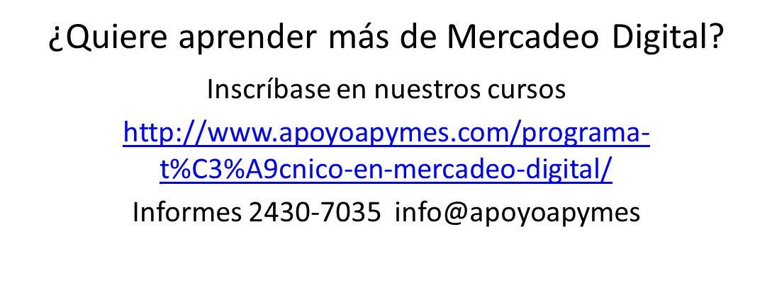 ¿Quiere aprender más de Mercadeo Digital? Inscríbase en nuestros cursos http://www.apoyoapymes.com/programa- t%C3%A9cnico-en-mercadeo-digital/ Informe