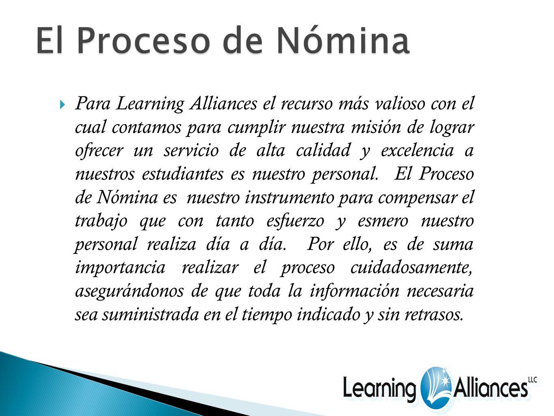 Para Learning Alliances el recurso más valioso con el cual contamos para cumplir nuestra misión de lograr ofrecer un servicio de alta calidad y excelencia a nuestros estudiantes es nuestro personal.