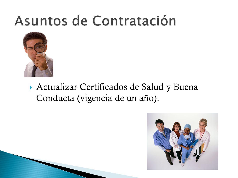 Actualizar Certificados de Salud y Buena Conducta (vigencia de un año).