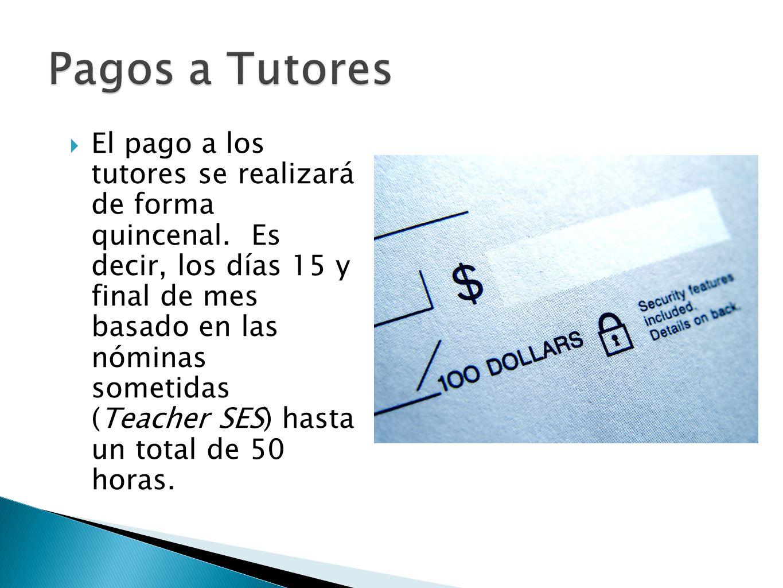 El pago a los tutores se realizará de forma quincenal.