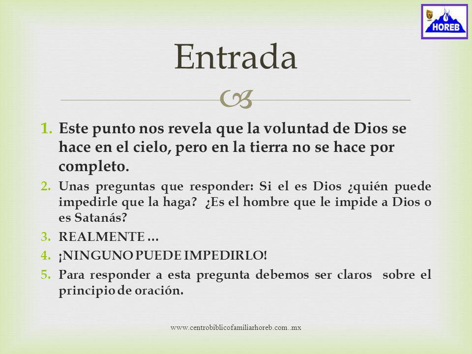 1.Este punto nos revela que la voluntad de Dios se hace en el cielo, pero en la tierra no se hace por completo.