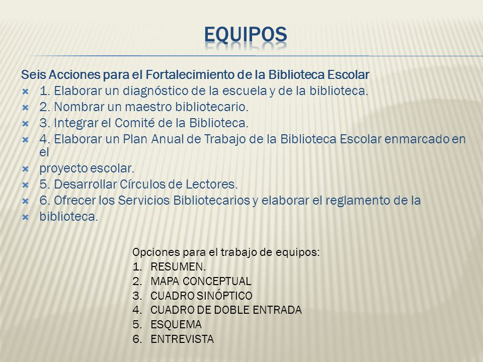 Seis Acciones para el Fortalecimiento de la Biblioteca Escolar 1.