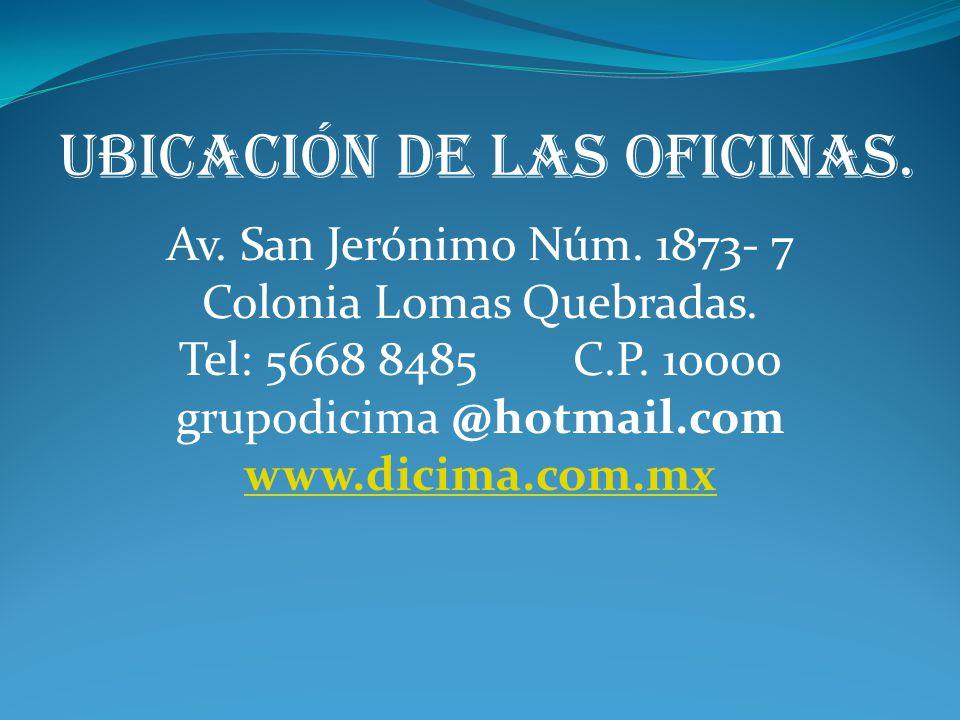 Ubicación de las oficinas. Av. San Jerónimo Núm.