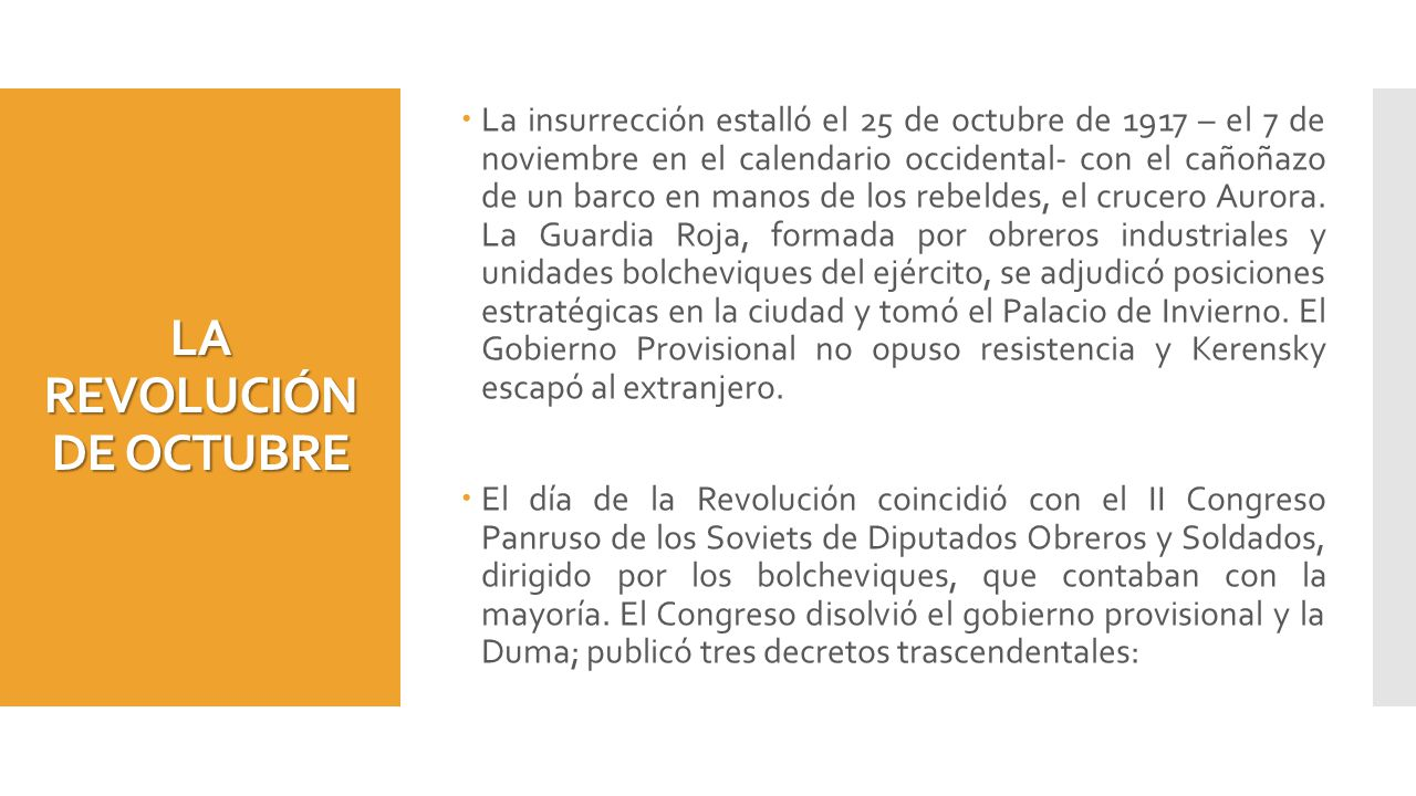 LA REVOLUCIÓN DE OCTUBRE La insurrección estalló el 25 de octubre de 1917 – el 7 de noviembre en el calendario occidental- con el cañoñazo de un barco