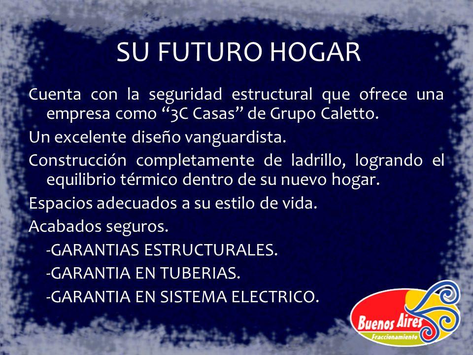 SU FUTURO HOGAR Cuenta con la seguridad estructural que ofrece una empresa como 3C Casas de Grupo Caletto. Un excelente diseño vanguardista. Construcc