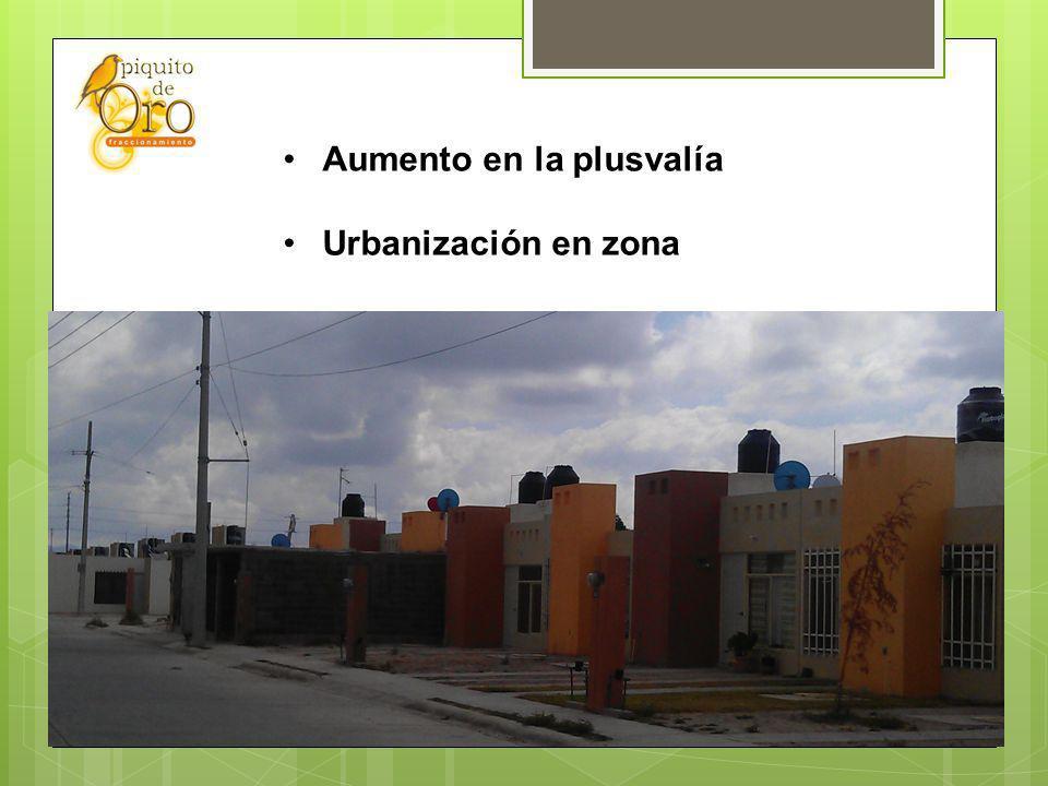Aumento en la plusvalía Urbanización en zona