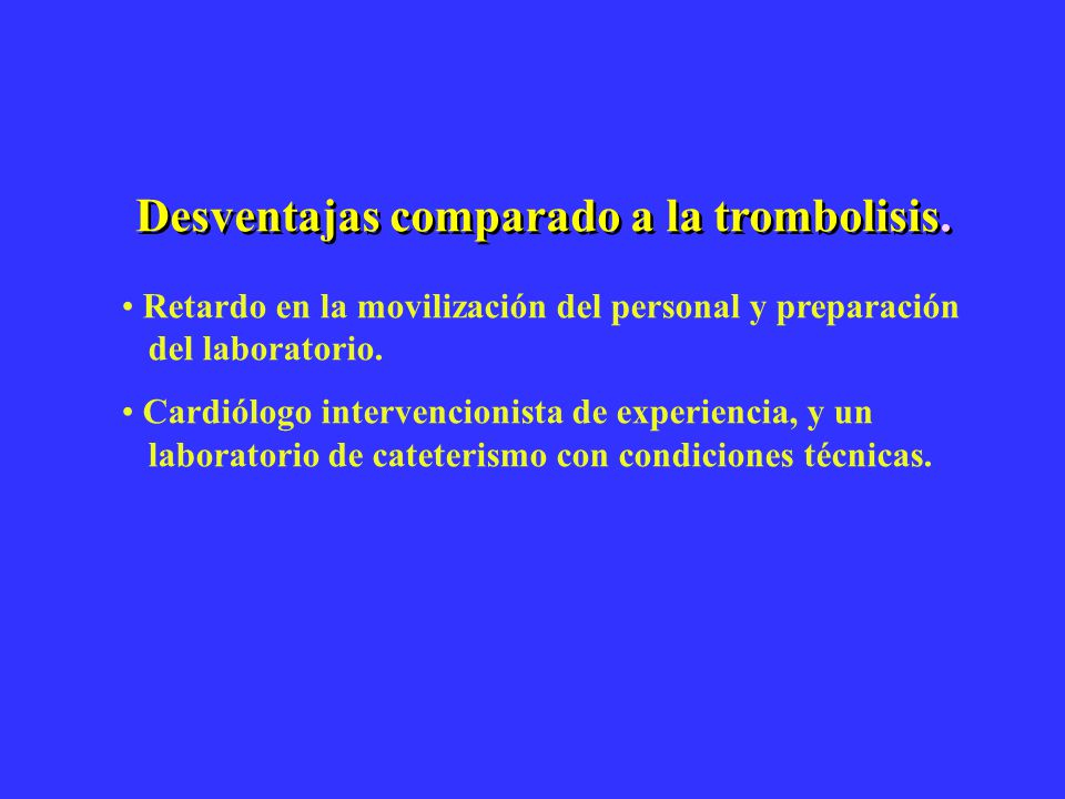 Retardo en la movilización del personal y preparación del laboratorio. Cardiólogo intervencionista de experiencia, y un laboratorio de cateterismo con