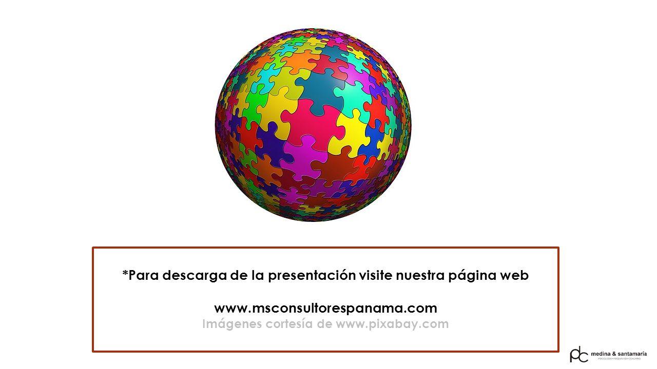 *Para descarga de la presentación visite nuestra página web www.msconsultorespanama.com Imágenes cortesía de www.pixabay.com