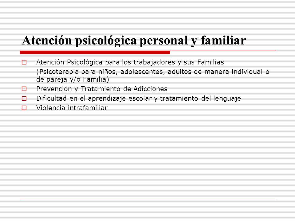 Atención psicológica personal y familiar Atención Psicológica para los trabajadores y sus Familias (Psicoterapia para niños, adolescentes, adultos de