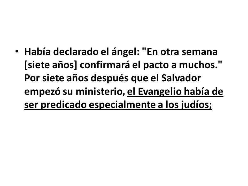 Había declarado el ángel: