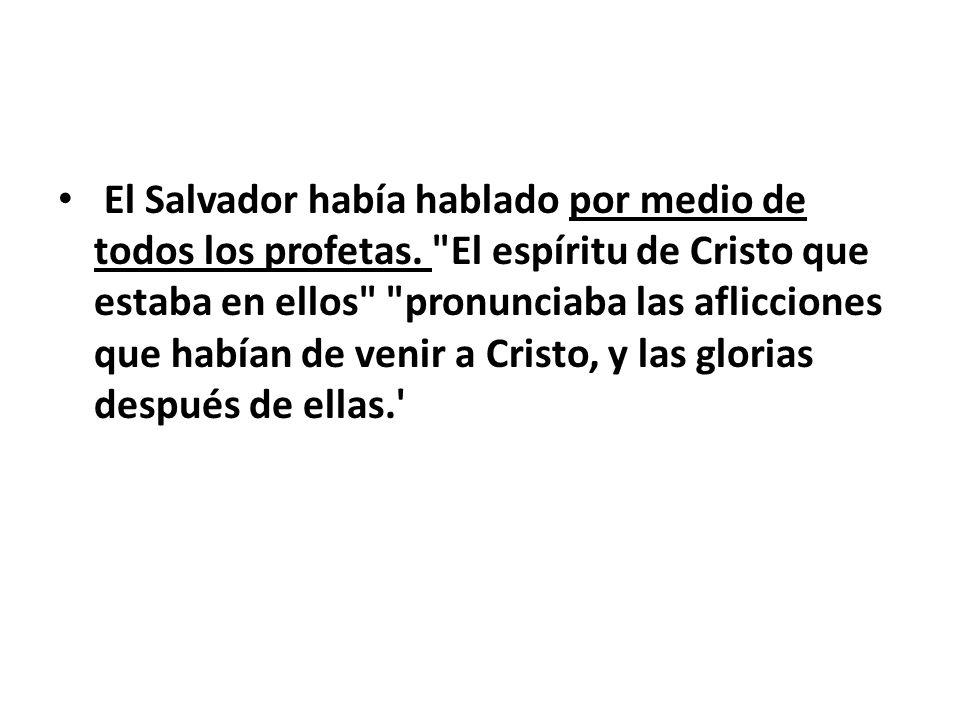 El Salvador había hablado por medio de todos los profetas.