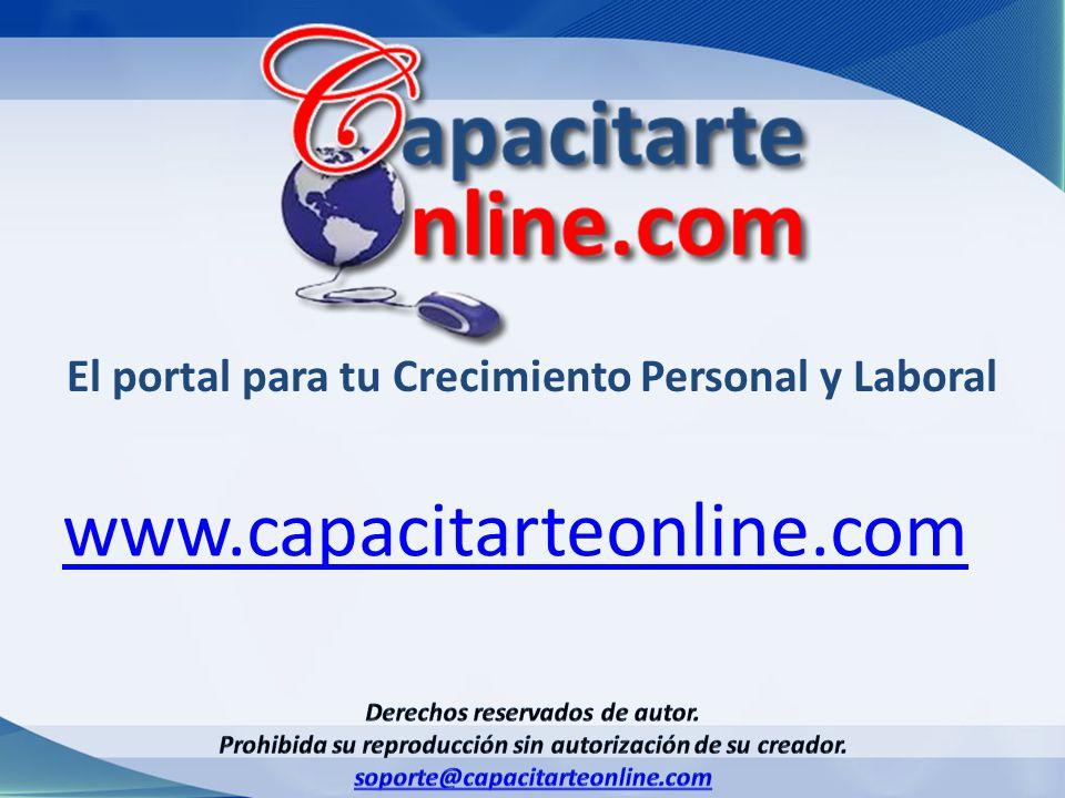 www.capacitarteonline.com El portal para tu Crecimiento Personal y Laboral