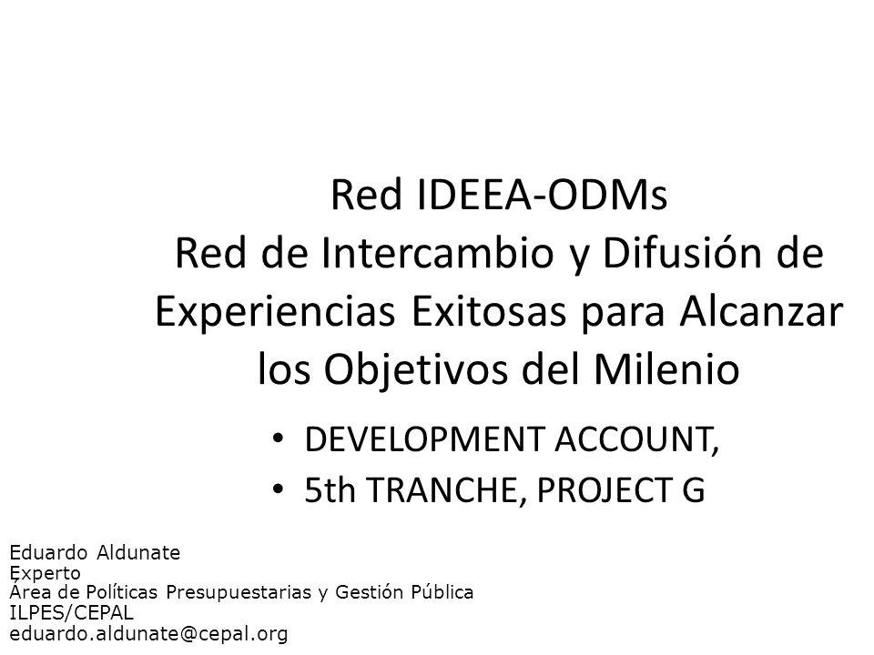 Red IDEEA-ODMs Red de Intercambio y Difusión de Experiencias Exitosas para Alcanzar los Objetivos del Milenio DEVELOPMENT ACCOUNT, 5th TRANCHE, PROJEC