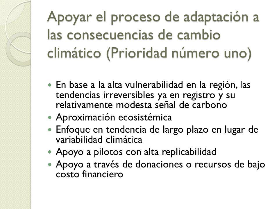 Apoyar el proceso de adaptación a las consecuencias de cambio climático (Prioridad número uno) En base a la alta vulnerabilidad en la región, las tend