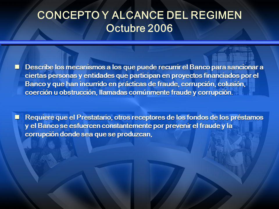 REGIMEN DE SANCIONES 2006 Adopción de nuevas definiciones de prácticas corruptas, fraudulentas, coercitivas y colusorias, lo que, entre otras cosas, amplió el alcance del régimen de sanciones más allá del contexto de las adquisiciones.