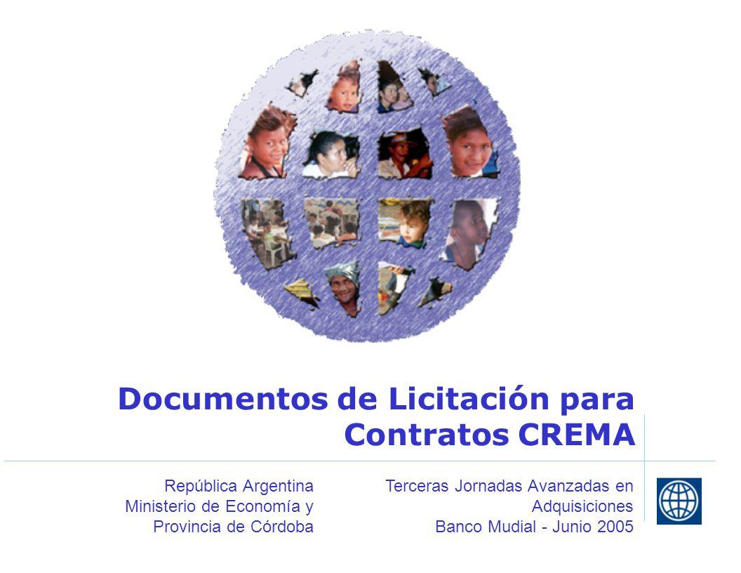 Documentos de Licitación para Contratos CREMA Terceras Jornadas Avanzadas en Adquisiciones Banco Mudial - Junio 2005 República Argentina Ministerio de